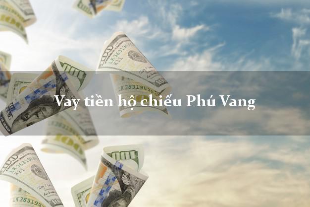 Vay tiền hộ chiếu Phú Vang Thừa Thiên Huế