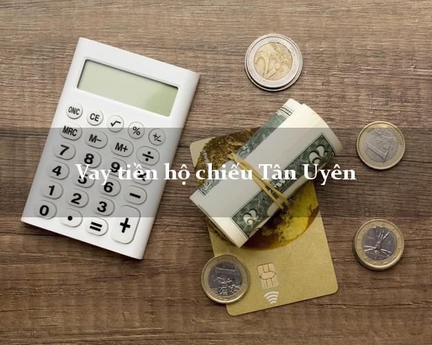 Vay tiền hộ chiếu Tân Uyên Lai Châu