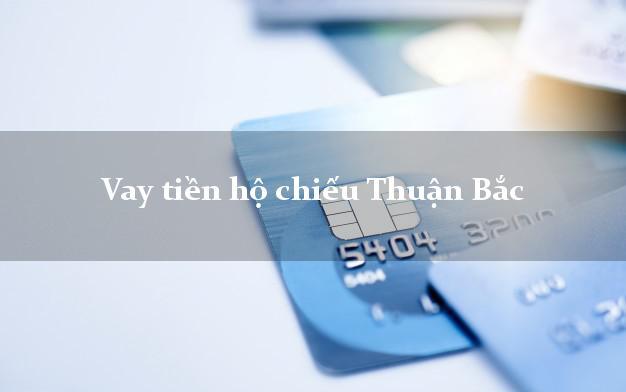 Vay tiền hộ chiếu Thuận Bắc Ninh Thuận
