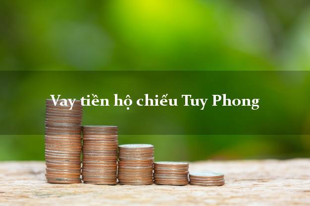 Vay tiền hộ chiếu Tuy Phong Bình Thuận