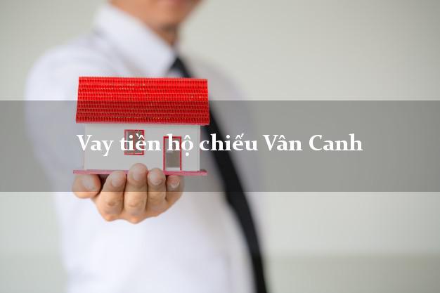 Vay tiền hộ chiếu Vân Canh Bình Định