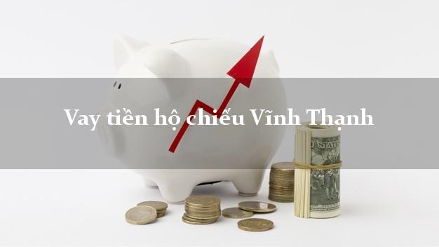 Vay tiền hộ chiếu Vĩnh Thạnh Bình Định