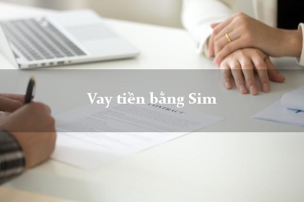 Vay tiền bằng Sim Điện Thoại