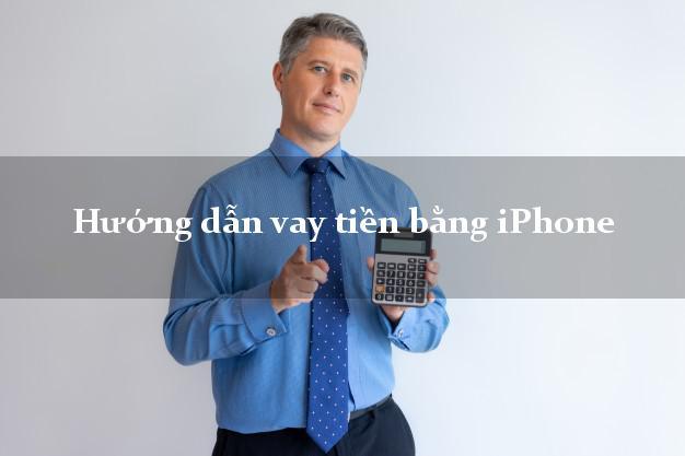Hướng dẫn vay tiền bằng iPhone trực tuyến