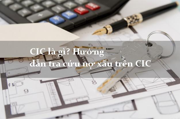 CIC là gì? Hướng dẫn tra cứu nợ xấu trên CIC